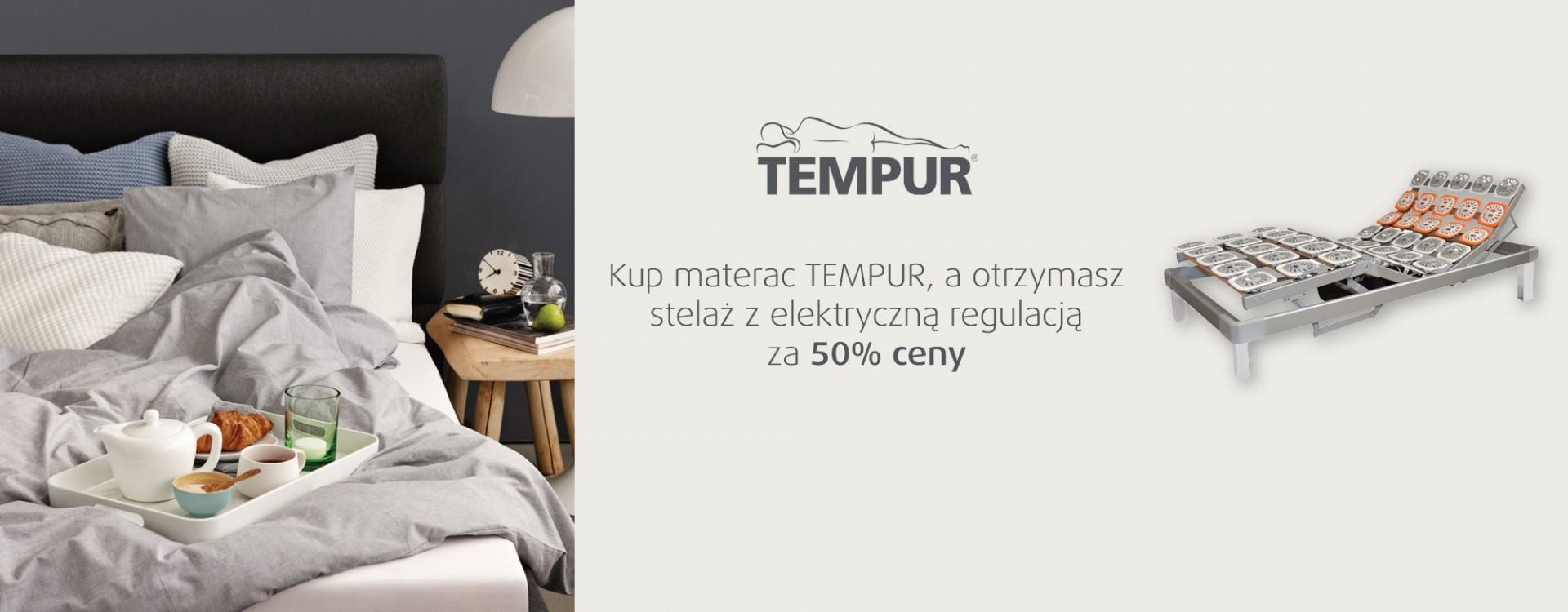 Kup materac TEMPUR® a stelaż otrzymasz za 50% ceny!
